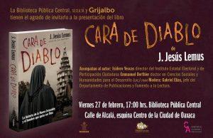 """Jesús Lemus Barajas presentará su libro """"Cara de diablo"""" en la Ciudad de Oaxaca"""