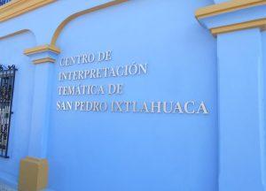 Rescatan historia y cultura de San Pedro Ixtlahuaca a través del Centro de Interpretación Temática