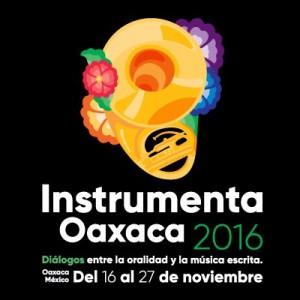 Se llevará a cabo Instrumenta Oaxaca del 16 al 25 de noviembre