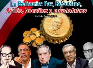 La Belisario: Paz, Revueltas, Avilés, González o corcholatazo:  Carlos Ramírez