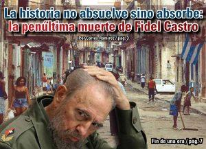 La historia no absuelve sino absorbe: la penúltima muerte de Fidel Castro: Carlos Ramírez