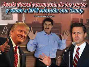 Avala Corral corrupción de los suyos y vende a EPN relación con Trump: Carlos Ramírez