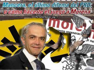 Mancera, el último dilema del PRD; o cómo hacerle el juego a Morena: Carlos Ramírez