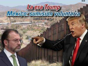 La era Trump 3.- México: sumisión voluntaria: Carlos Ramírez