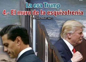 La era Trump 4.- El muro de la esquizofrenia: Carlos Ramírez
