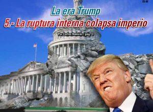 La era Trump 5.- La ruptura interna colapsa imperio: Carlos Ramírez