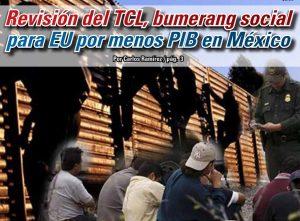 Revisión del TCL, bumerang social para EU por menos PIB en México: Carlos Ramírez