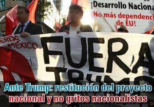 Ante Trump: restitución del proyecto nacional y no gritos nacionalistas: Carlos Ramírez