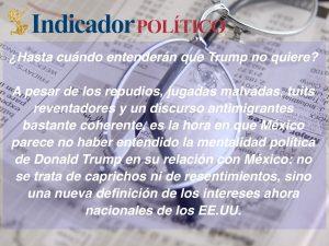 ¿Hasta cuándo entenderán que Trump no quiere?:  Carlos Ramírez