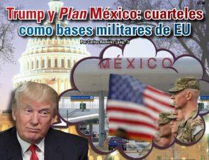 Trump y Plan México: cuarteles como bases militares de EU: Carlos Ramírez