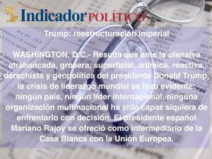 Trump: reestructuración imperial:  Carlos Ramírez