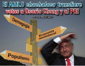 El AMLO chachalaca transfiere votos a Osorio Chong y al PRI: Carlos Ramírez