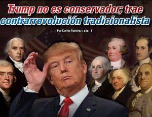 Trump no es conservador; trae contrarrevolución tradicionalista: Carlos Ramírez