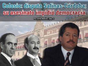 Colosio: disputa Salinas-Córdoba; su asesinato impidió democracia: Carlos Ramírez