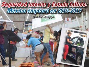 Seguridad interior y Estado fallido; México empeoró en 2015-2017: Carlos Ramírez