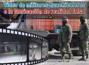 Video de militares-huachicoleros o la fabricación de realidad falsa: Carlos Ramírez