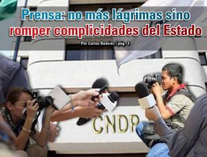 Prensa: no más lágrimas sino romper complicidades del Estado: Carlos Ramírez