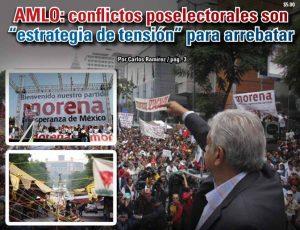 """AMLO: conflictos poselectorales son """"estrategia de tensión"""" para arrebatar: Carlos Ramírez"""