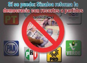 Sí se puede: Sinaloa reforma la democracia con recortes a partidos: Carlos Ramírez