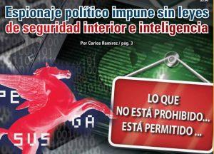 Espionaje político impune sin leyes de seguridad interior e inteligencia: Carlos Ramírez
