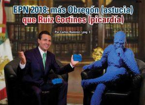EPN 2018: más Obregón (astucia) que Ruiz Cortines (picardía)