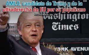 AMLO, candidato de Trump y de la ultraderecha de EU por su populismo: Carlos Ramírez