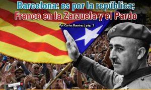 Barcelona: es por la república; Franco en la Zarzuela y el Pardo: Carlos Ramírez