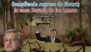 Complicado regreso de Ebrard; la casa Dorada de las Lomas: Carlos Ramírez