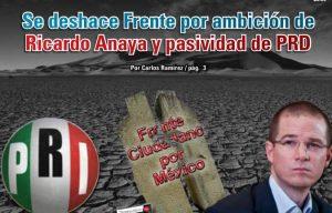 Se deshace Frente por ambición de Ricardo Anaya y pasividad de PRD: Carlos Ramírez