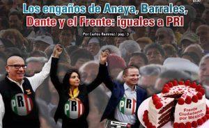 Los engaños de Anaya, Barrales, Dante y el Frente: iguales a PRI: Carlos Ramírez