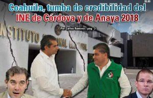 Coahuila, tumba de credibilidad del INE de Córdova y de Anaya 2018:  Carlos Ramírez