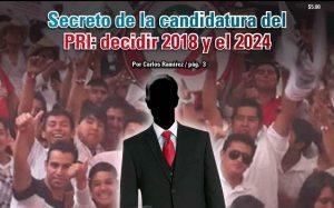Secreto de la candidatura del PRI: decidir 2018 y el 2024: Carlos Ramírez