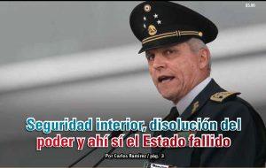 Seguridad interior, disolución del poder y ahí sí el Estado fallido: Carlos Ramírez
