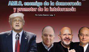 AMLO, enemigo de la democracia y promotor de la intolerancia: Carlos Ramírez