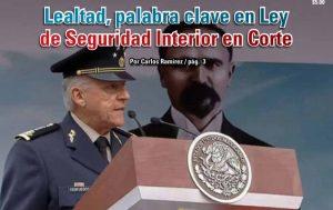 Lealtad, palabra clave en Ley de Seguridad Interior en Corte: Carlos Ramírez
