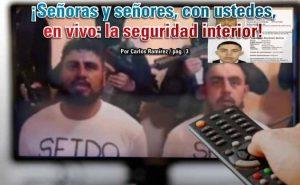 ¡Señoras y señores, con ustedes, en vivo: la seguridad interior!: Carlos Ramírez