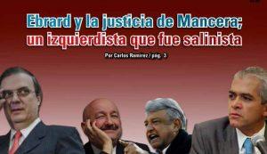 Ebrard y la justicia de Mancera; un izquierdista que fue salinista: Carlos Ramírez