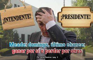 Meade: domingo, último chance; ganar por sí o perder por otros: Carlos Ramírez
