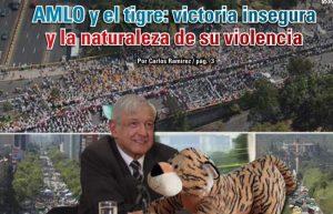 AMLO y el tigre: victoria insegura y la naturaleza de su violencia: Carlos Ramírez