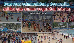 Guerrero: criminalidad y desarrollo, saldos que suman seguridad interior: Carlos Ramírez