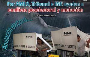 Por AMLO, Tribunal e INE ayudan a conflicto postelectoral y anulación: Carlos Ramírez
