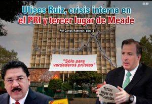 Ulises Ruiz, crisis interna en el PRI y tercer lugar de Meade: Carlos Ramírez