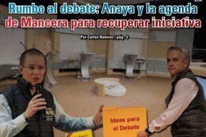 Rumbo al debate: Anaya y la agenda de Mancera para recuperar iniciativa: Carlos Ramírez