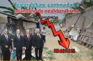 Tercer debate: continuidad o abandono de neoliberalismo: Carlos Ramírez