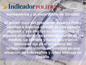 Iberoamérica y la weilerpolitik de Sánchez: Carlos Ramírez