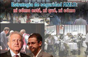Estrategia de seguridad AMLO: ni cómo está, ni qué, ni cómo: Carlos Ramírez