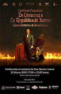 Ópera Histórica por el natalicio de Benito Juárez