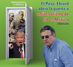 El Paso: Ebrard abrió la puerta a antiterrorismo de EU en México: Carlos Ramírez
