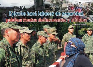 Ejército hará labores de seguridad publica contra delincuentes y aliados: Carlos Ramírez