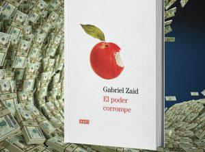 Gabriel Zaid: corrupción no es efecto negativo del sistema, es el sistema: Carlos Ramírez